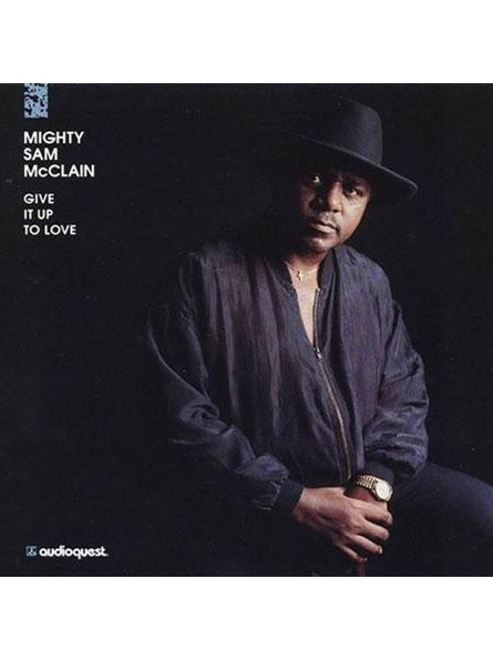 Mighty Sam McClain  Give It Up To Love