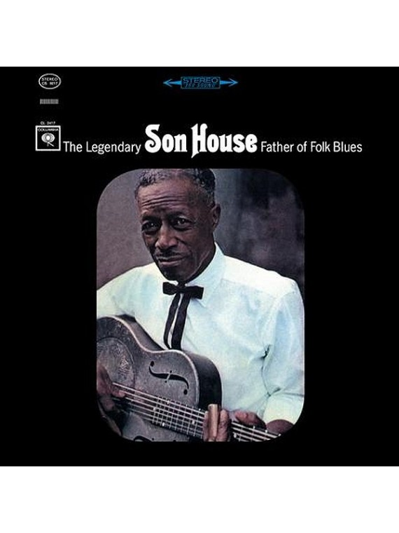 Son House  The Legendary Father of Folk Blues