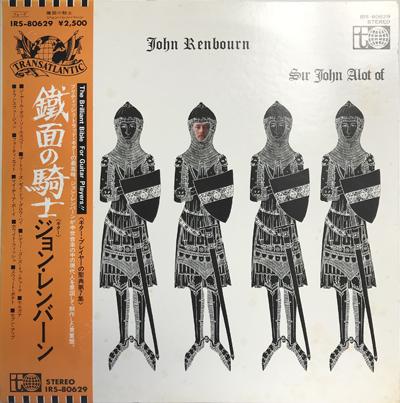John Renbourn – Sir John Alot Of Merrie Englandes Musyk Thyng & Ye Grene Knyghte.png